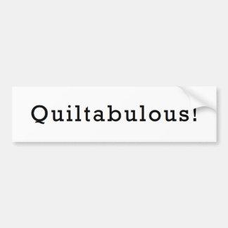 Quiltabulous! Bumper Sticker
