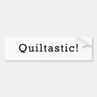 Quiltastic! Bumper Sticker