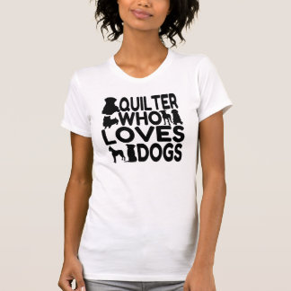 Quilter Who Loves Dogs Tee Shirts