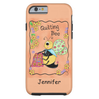Quilting Bee Whimsy Honey Bee Yourself Art Tough iPhone 6 Case