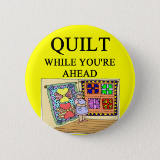 QUILTing joke 6 Cm Round Badge