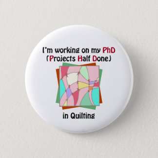 Quilting PhD 6 Cm Round Badge