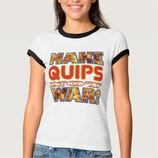 Quips Make X T Shirts