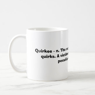 Quirkee - n. The recipient of other people's qu... Basic White Mug