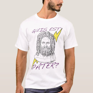 Quis est Pater? (Who's Your Daddy?) T-Shirt