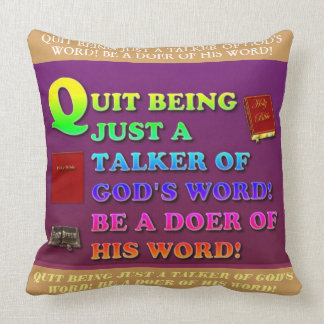 Quit Being Just A Talker Of God's Word! Be A Doer! Throw Pillow