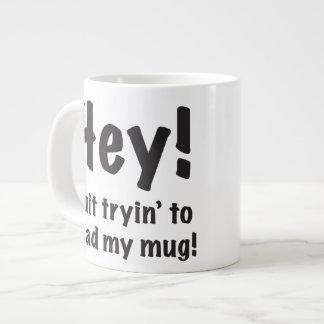 """""""Quit Reading My Mug!"""" Coffee Mug, Large Large Coffee Mug"""
