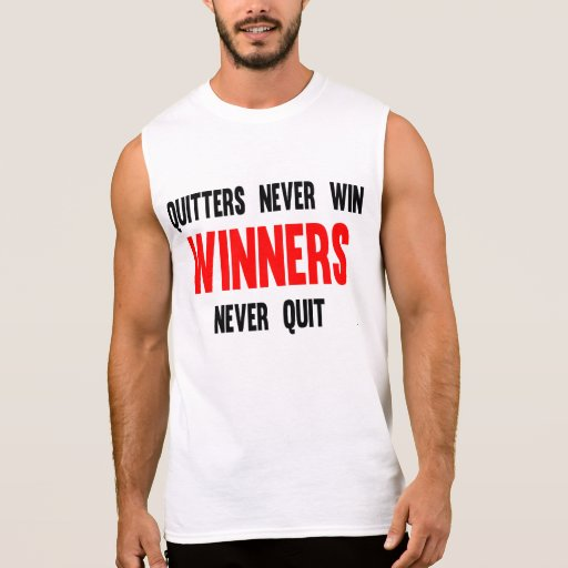 Quitters never win winners never quit tees