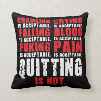 Quitting Is Not Acceptable - Workout Motivational Throw Cushions