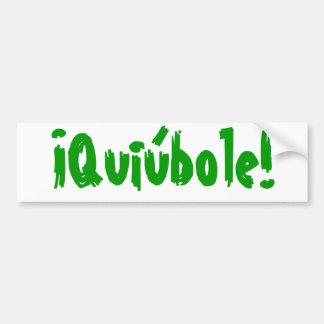 quiúbole bumper stickers
