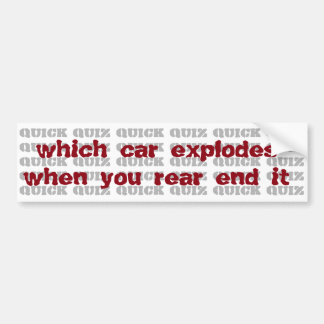 quiz: which car explodes when you rear end it bumper sticker