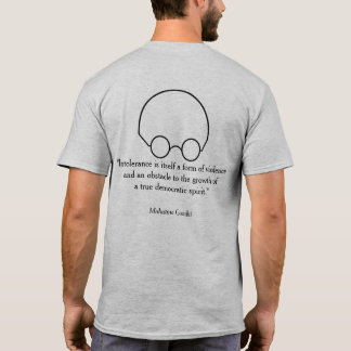 "Quotations from a Wise Leader, ""Intolerance..."" B T-Shirt"