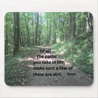 Quote about nature's paths. mouse pad