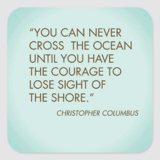 Quote by Christopher Columbus Square Sticker