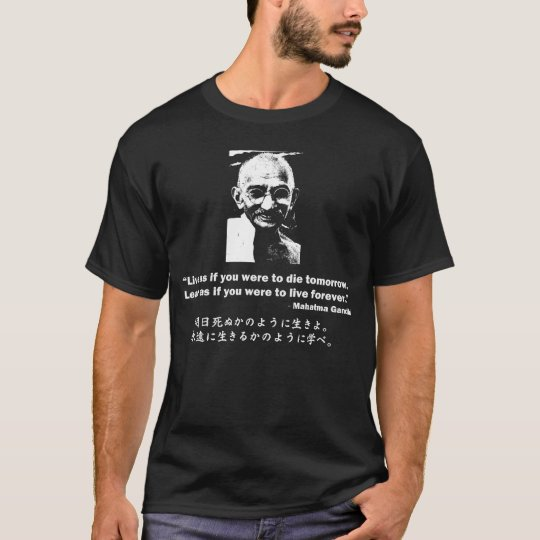 quote by Mahatma Gandhi: Live & Learn T-Shirt