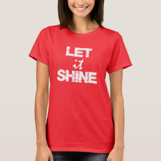 Quote: Let it Shine T-Shirt