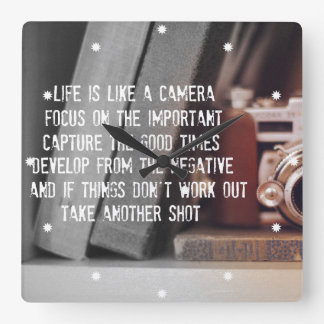 Quote: Life is like a Camera Square Wall Clock