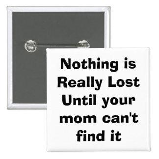 quote, mom, parenting 15 cm square badge