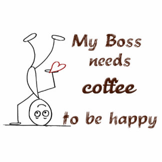 Quote: My boss needs coffee to be happy Standing Photo Sculpture