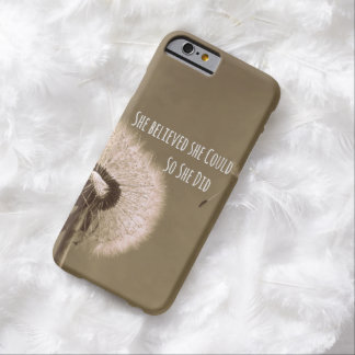 Quote: She believed she could so she Did Barely There iPhone 6 Case