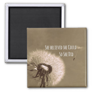 Quote: She believed she could so she Did Magnet