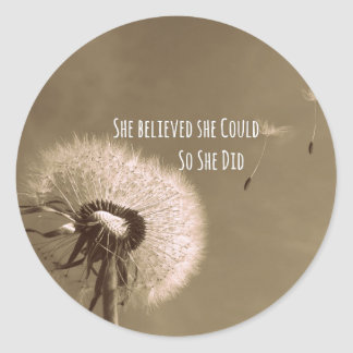 Quote: She believed she could so she Did Round Sticker
