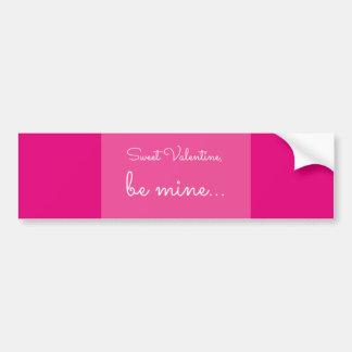 quote: Sweet Valentine, be mine Bumper Sticker