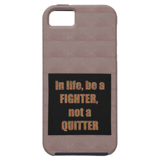 QUOTE Wisdom In life be a FIGHTER not a quitter iPhone 5/5S Case