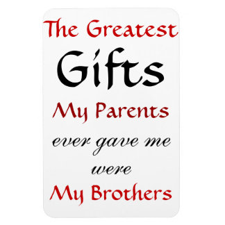 Quotes about Brothers Magnet