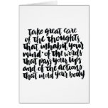 Quotes About Life: Take Great Care of Your Thought Greeting Card