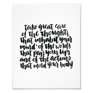 Quotes About Life: Take Great Care of Your Thought Photo Print