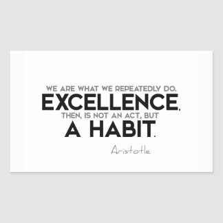 QUOTES: Aristotle: Excellence is a habit Rectangular Sticker