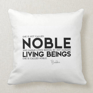 QUOTES: Buddha: Called noble Throw Pillow