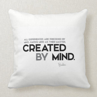 QUOTES: Buddha: Created by mind Throw Pillow