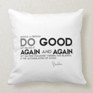 QUOTES: Buddha: Do Good Throw Pillow