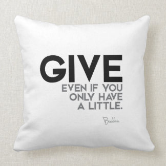 QUOTES: Buddha: Give Throw Pillow
