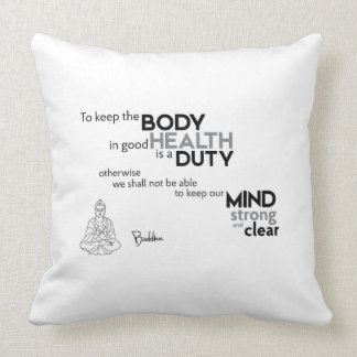 QUOTES: Buddha: Good health Throw Pillow
