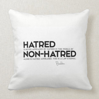 QUOTES: Buddha: Hatred, non-hatred Throw Pillow
