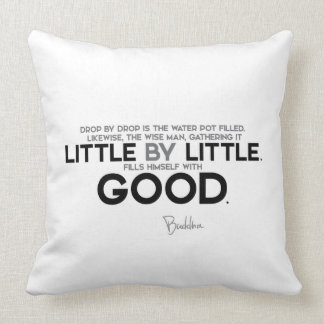 QUOTES: Buddha: Little by little Throw Pillow