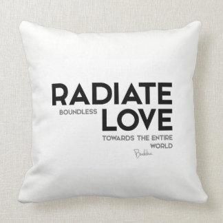 QUOTES: Buddha: Radiate boundless love Throw Pillow