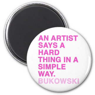 Quotes by Charles Bukowski 6 Cm Round Magnet