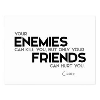 QUOTES: Cicero: Only friends can hurt you Postcard