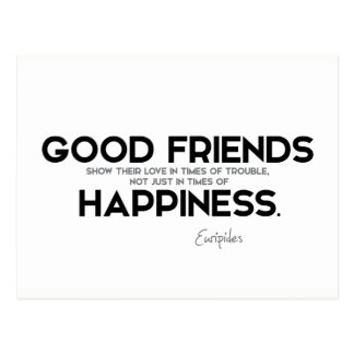 QUOTES: Euripides: Good friends, happiness Postcard