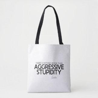 QUOTES: Goethe: Aggressive stupidity Tote Bag