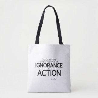 QUOTES: Goethe: Ignorance in action Tote Bag