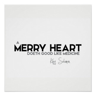 QUOTES: King Solomon: A merry heart Poster