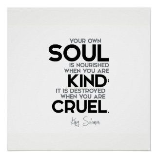QUOTES: King Solomon: Your own soul is nourished Poster