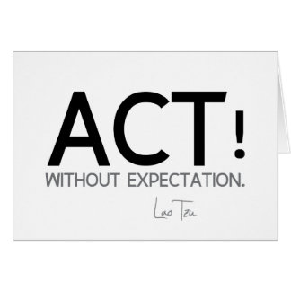 QUOTES: Lao Tzu: Act! Card