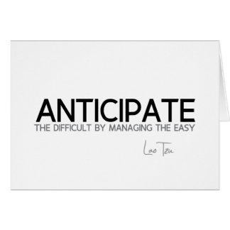 QUOTES: Lao Tzu: Anticipate difficult Card
