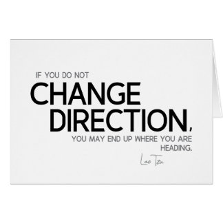 QUOTES: Lao Tzu: Change direction Card